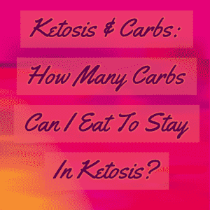 Ketosis and Carbs: How Many Carbs Can I Eat To Stay In Ketosis? - Line