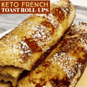 Keto French Toast Roll-Ups