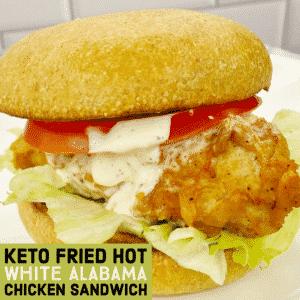 Keto Fried Hot White Alabama Chicken Sandwich