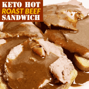 how to make the best Keto Hot Roast Beef Sandwich